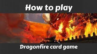 How to play Dragonfire card game