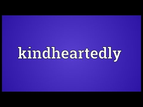 Header of kindheartedly