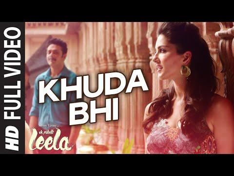 'Khuda Bhi' FULL VIDEO Song | Sunny Leone | Mohit Chauhan | Ek Paheli Leela
