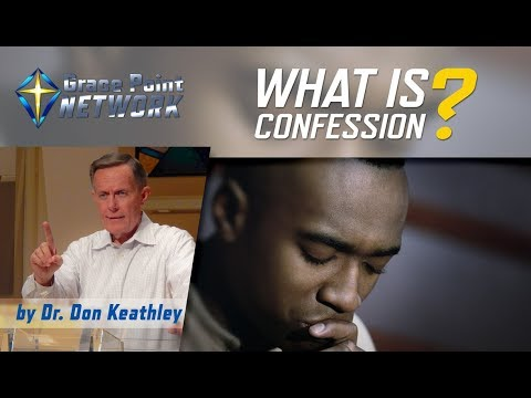 What is Confession - Dr. Don Keathley