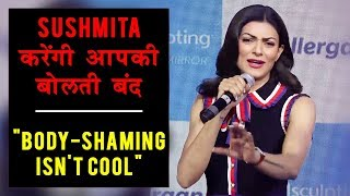 Sushmita Sen Speaks Up Against Body Shaming  39 I have never liked it39