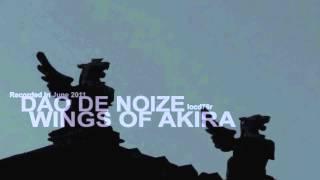 Dao De Noize - Wings Of Akira Pt2