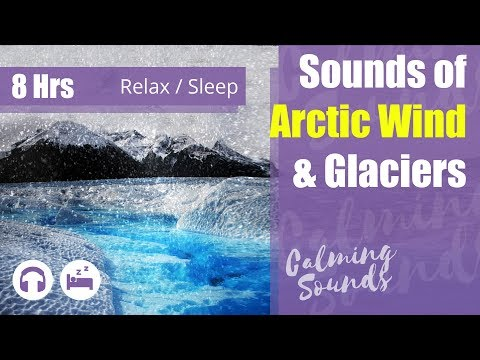 Arctic Wind Sounds with Glacier calving Sound Effects - 10 Hours