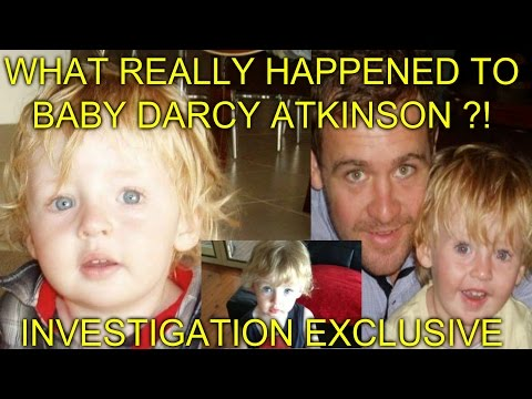 WHAT REALLY HAPPENED TO BABY DARCY ATKINSON ?! - INVESTIGATION EXCLUSIVE
