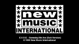 E.V.O.E. feat. Omokaro - Someday We Are (Dub Version)