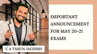 IMPORTANT ANNOUNCEMENT FOR MAY 2021 EXAMS