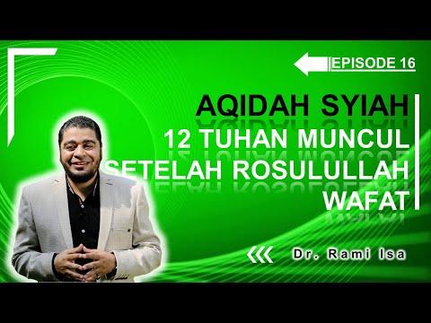 Aqidah Syiah - Episode 16 - Ada 12 Tuhan Setelah Wafatnya Rasulullah