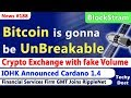 Bitcoin is gonna be UnBreakable, Crypto Exchange with fake Volume, Cardano 1.4