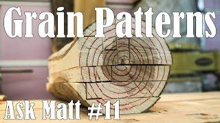 Sawing Logs To Achieve Different Grain Patterns - Ask Matt #11