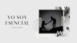 YO SOY ESENCIAL | HopeUC Español
