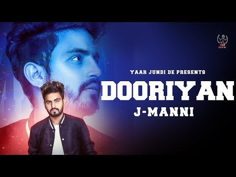 DOORIYAN (Full Video) | J-MANNI | AR DEEP | New Punjabi Songs 2018 | Latest Punjabi Songs 2018