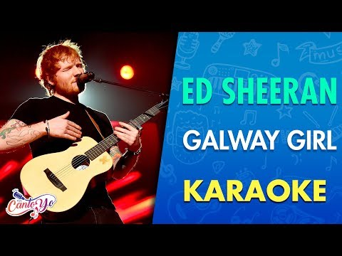 Ed Sheeran - Galway Girl (Karaoke) | CantoYo