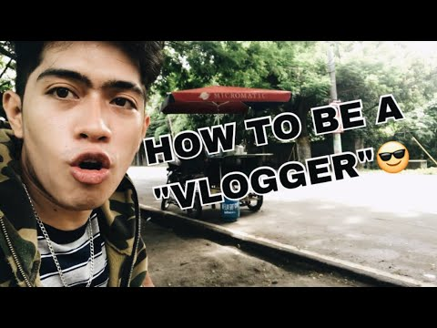 HOW TO BE A VLOGGER