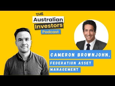 Cameron Brownjohn, Federation Asset Management | Australia Investors Podcast  Rask