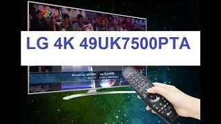 Xem nhanh Smart Tivi LG 49UK7500PTA 4K HDR 49 inch - Thiết kế sang trọng