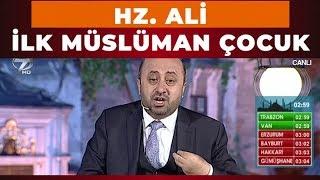 İlk Müslüman Çocuk Hz. Ali - Ömer Döngeloğlu İle Sahur Vakti