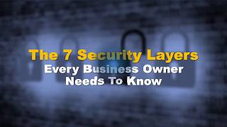 The 7 Security Layers Every Business Owner Needs To Know