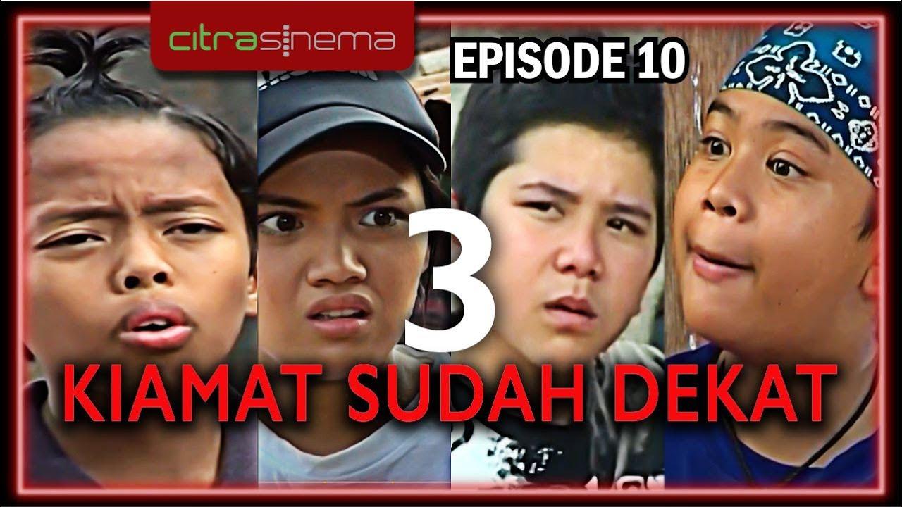 Kiamat Sudah Dekat 3 Episode 10