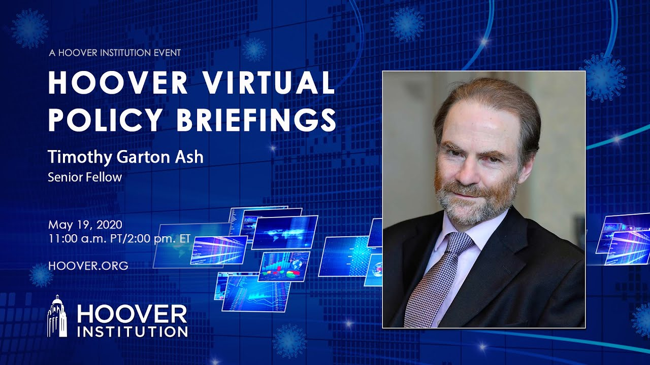 Timothy Garton Ash: Europe, China And The World After COVID-19 | Hoover Virtual Policy Briefing