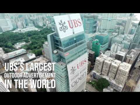 ASIARAY - UBS's Largest Outdoor Advertisement in the World