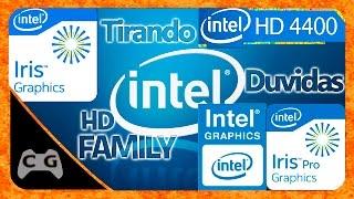 Qual Diferença Entre Intel HD Graphics / Family / Iris / Iris PRO