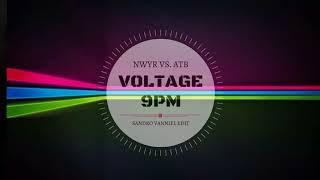 NWYR Vs. ATB - Voltage 9 PM (Sandro Vanniel Edit)