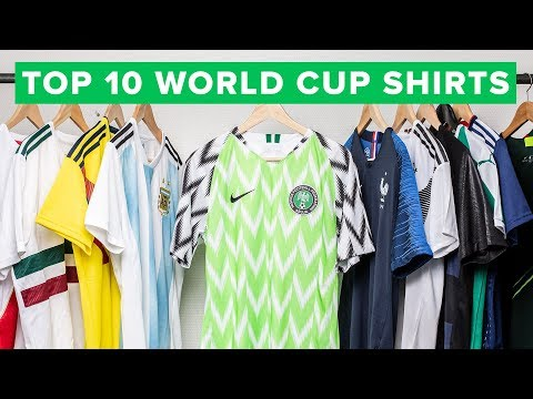 TOP 10 WORLD CUP 2018 SHIRTS | which country has the best shirt?