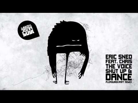 Eric Sneo & Chris The Voice - Shut Up & Dance (Pleasurekraft Remix) [1605-111]