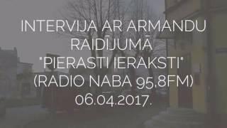 """Intervija ar Armandu raidījumā """"Pierasti ieraksti"""" 06.04.2017."""