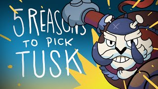5 REASONS TO PICK TUSK