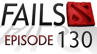 Dota 2 Fails of the Week - Ep. 130