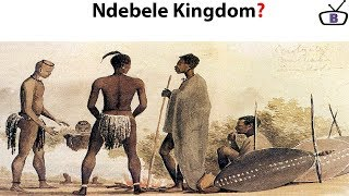 History of the Ndebele Kingdom and how they were colonized