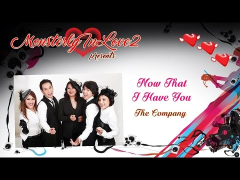 The Company  Now That I Have You 2008