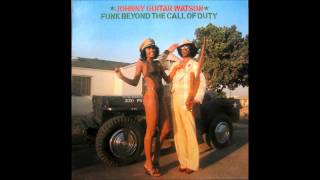 Johnny Guitar Watson It's About The Dollar Bill Funk Beyond The Call Of Duty