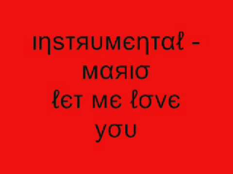 Instrumental - Mario Let Me Love You
