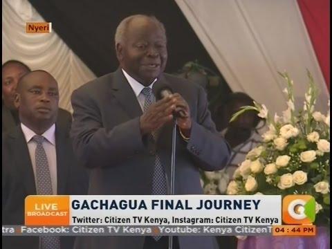 Former President Kibaki pays tribute to the late Nyeri Governor Nderitu Gachagua