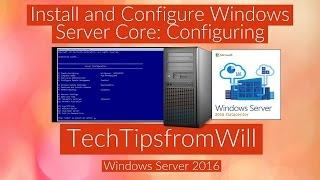 70-740 - Install and Configure Windows Server Core, Configuring Server Core