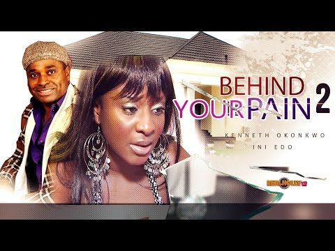 Nigerian Nollywood Movies - Behind Your Pain 2