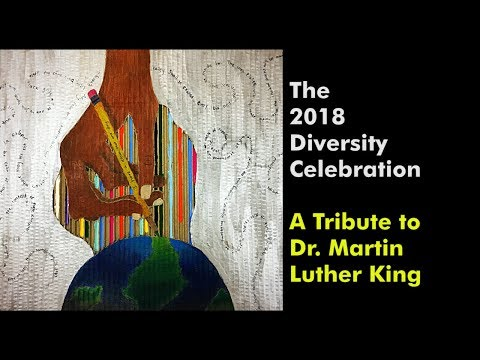 2018 Diversity Celebration - A Tribute to Dr. Martin Luther King, Jr.