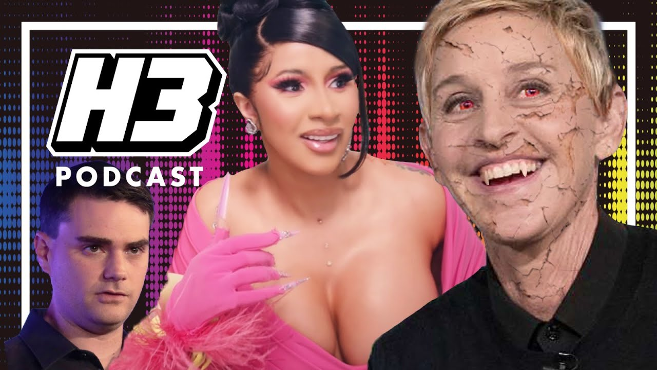 Ellen DeGeneres, Cardi B, Ben Shapiro, Smash Mouth - H3 Podcast #206