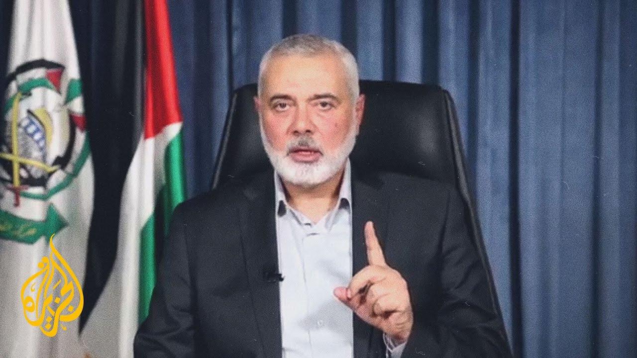كلمة إسماعيل هنية رئيس المكتب السياسي لحركة حماس  - نشر قبل 9 ساعة