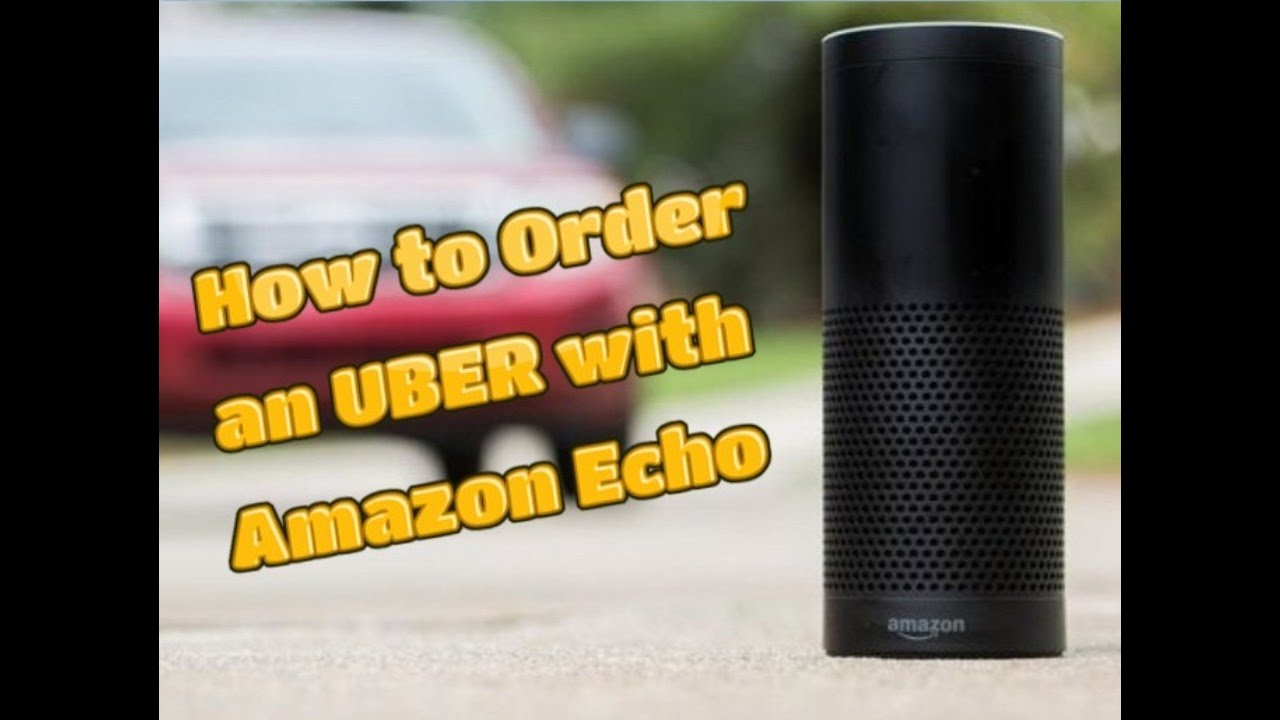 How to order an UBER with Amazon Echo