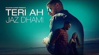Teri Ah | Jaz Dhami | BASS BOOSTED | Steel Banglez | Latest Punjabi Songs 2016