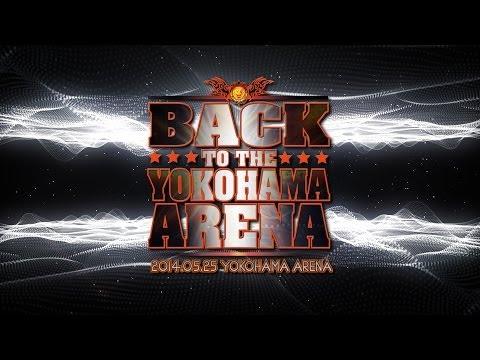 2014.5.25 BACK TO THE YOKOHAMA ARENA OPENING VTR