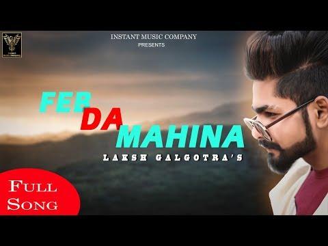 Feb Da Mahina : Laksh Galgotra | Deep | Romeo ( Official Video ) Letest Punjabi Song 2019