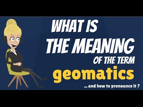 What is GEOMATICS? What does GEOMATICS mean? GEOMATICS meaning, definition & explanation