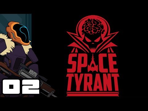 Let's Play Space Tyrant - PC Gameplay Part 2 - I Will Conquer The Stars!