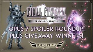 Final Fantasy TCG: Opus 7 Spoiler Roundup! Plus - Giveaway Winners!