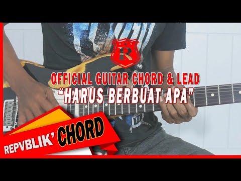 """REPVBLIK """" HARUS BERBUAT APALAGI """" ( OFFICIAL GUITAR CHORD & LEAD )"""