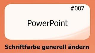PowerPoint #007 Schriftfarbe generell ändern [deutsch]